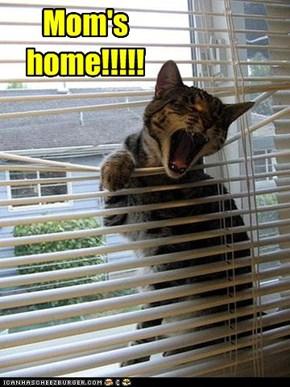 Mom's  home!!!!!