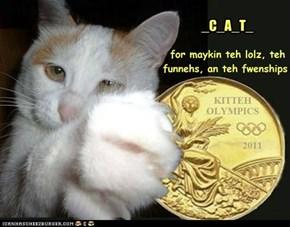 Teh Inturnashinul Kitteh Olympics Kommitteh gibz rekug -- reekog -- um, dey sendz fanks an conga-rats to...