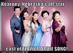 Kearney, Nebraska's all-star  cast of FLOWER DRUM SONG!