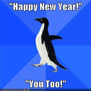 """Happy New Year!""  ""You Too!"""