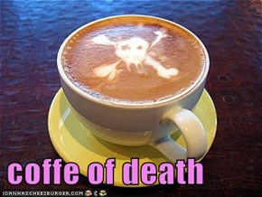 coffe of death