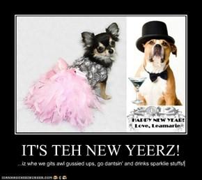 IT'S TEH NEW YEERZ!