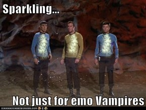 Sparkling...  Not just for emo Vampires