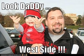 Look DaDDy ...  West Side !!!