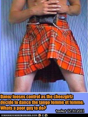 Danoz looses control as the cheezgirlz decide to dance the tango femme et femme. Whats a poor guy to do?