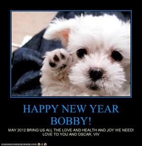 HAPPY NEW YEAR BOBBY!