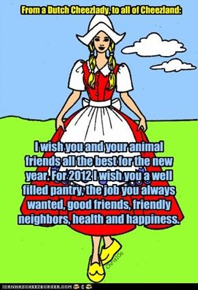 From a Dutch Cheezlady, to all of Cheezland: