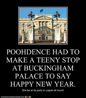 POOHDENCE HAD TO MAKE A TEENY STOP AT BUCKINGHAM PALACE TO SAY HAPPY NEW YEAR.
