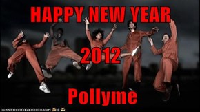HAPPY NEW YEAR   2012  Pollyme