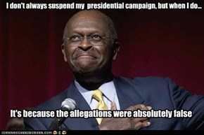 I don't always suspend my  presidential campaign, but when I do...