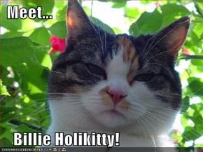 Meet...     Billie Holikitty!