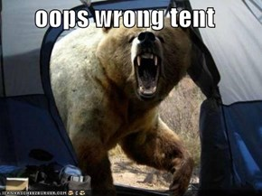 oops wrong tent