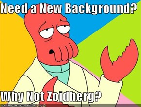 Need a New Background?  Why Not Zoidberg?