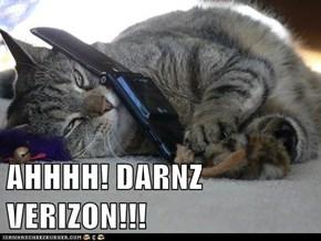 AHHHH! DARNZ VERIZON!!!