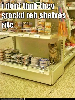 i dont thnk they stockd teh shelves rite