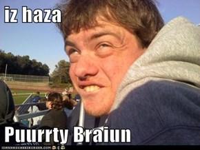 iz haza  Puurrty Braiun