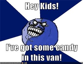 Hey Kids!  I've got some candy in this van!