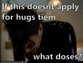 If this doesnt apply for hugs tiem  what doses?