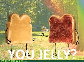 I'm Jelly <3