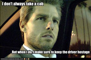 I don't always take a cab