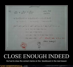 CLOSE ENOUGH INDEED
