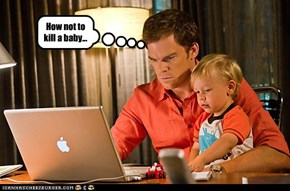 Dexter's First Act as a Father