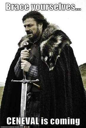 Brace yourselves...  CENEVAL is coming