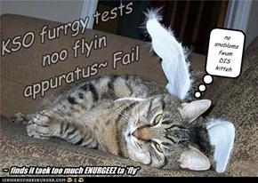 KSO furrgy tests noo flyin appuratus~ Fail