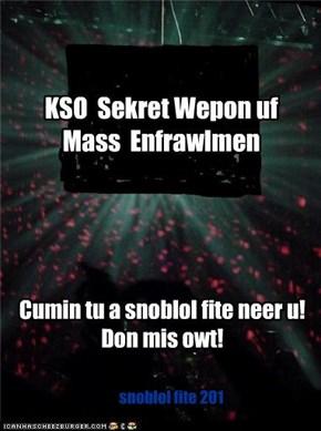 KSO  Sekret Wepon uf Mass  Enfrawlmen