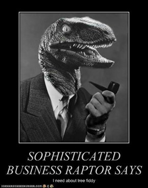SOPHISTICATED BUSINESS RAPTOR SAYS