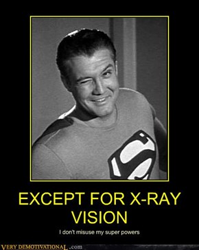 EXCEPT FOR X-RAY VISION