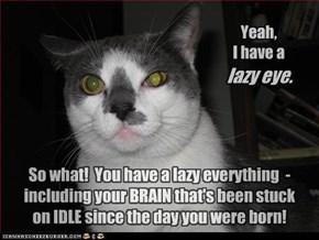 Lazy Eye?