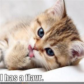 I has a flavr.