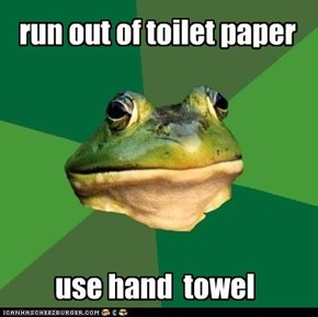 run out of toilet paper