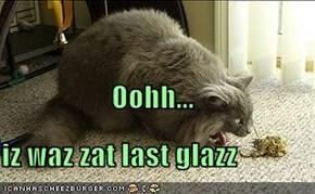 Oohh... iz waz zat last glazz