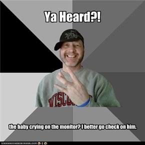 Hood Dad: Ya Heard?!