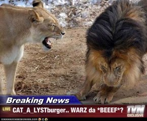 Breaking News - CAT_A_LYSTburger.. WARZ da *BEEEF*?