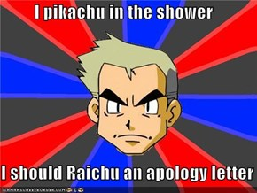 Lame Pun Professor Oak: I Pikachu
