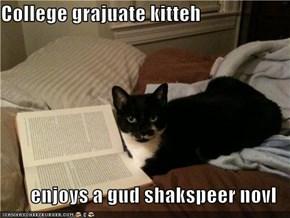 College grajuate kitteh  enjoys a gud shakspeer novl