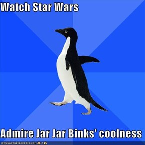 Watch Star Wars  Admire Jar Jar Binks' coolness