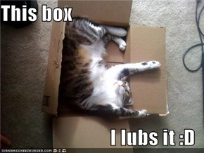 This box  I lubs it :D