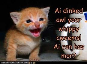 Kittehs lubs cweems!