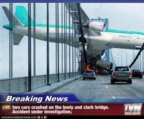 Breaking News - two cars crashed on the lewis and clark bridge. Accident under investigation.