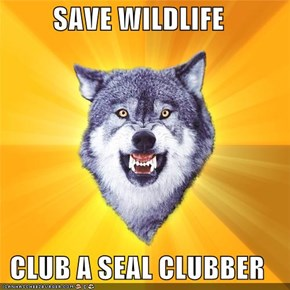 SAVE WILDLIFE  CLUB A SEAL CLUBBER