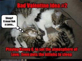 Bad Valentine Idea #2