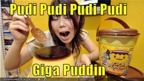 Pudi Pudi Pudi Pudi  Giga Puddin