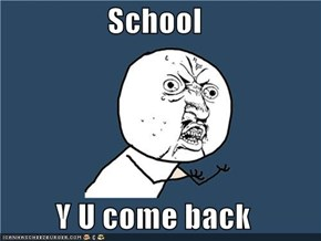 School  Y U come back