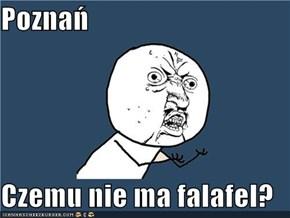 Poznań  Czemu nie ma falafel?