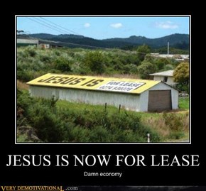 JESUS IS NOW FOR LEASE