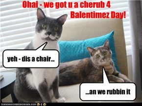 Ohai - we got u a cherub 4                                            Balentimez Day!